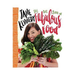The Big Book of Fabulous Food - Jane Kennedy