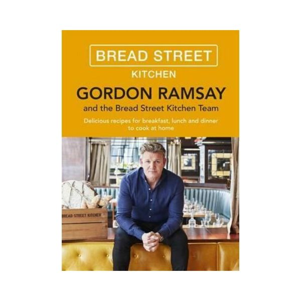 Bread Street Kitchen - Gordon Ramsay & the Bread Street Kitchen Team