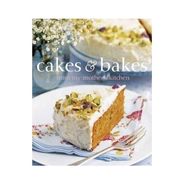 Cakes & Bakes: From my mothers kitchen - Linda Collister