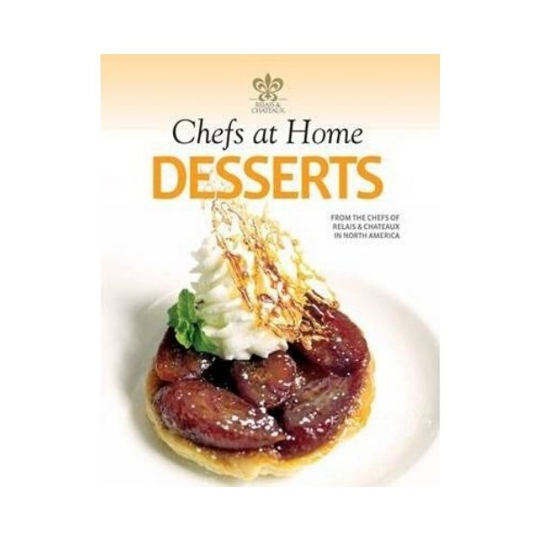 Chefs at Home:  Desserts - Relais & Chateaux