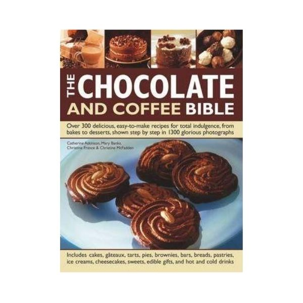 The Chocolate and Coffee Bible - Catherine Atkinson