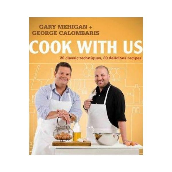 Cook with Us - Gary Mehigan & George Calombaris