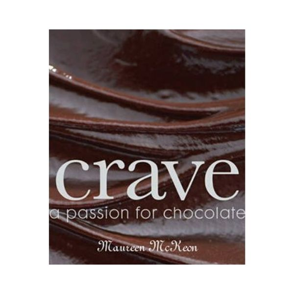 Crave: a passion for chocolate - Maureen McKeon