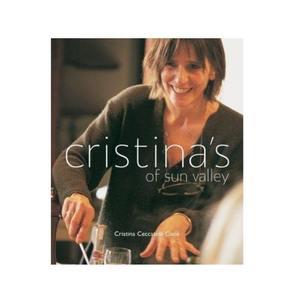 Cristina's of Sun Valley - Cristina Ceccatelli Cook (Signed by author)