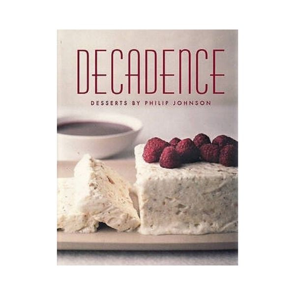 Decadence Desserts - Philip Johnson