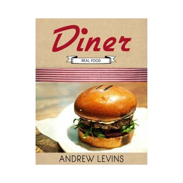 Diner:  Real Food - Andrew Levins