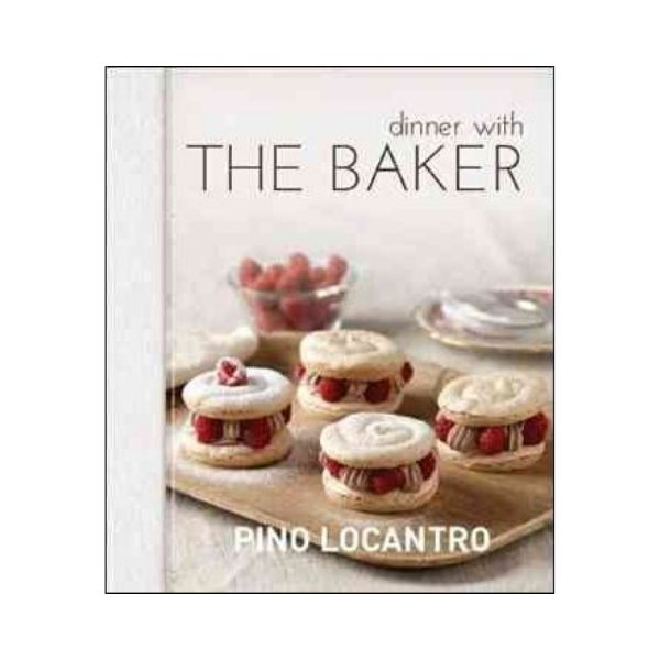 Dinner with THE BAKER - Pino Locantro