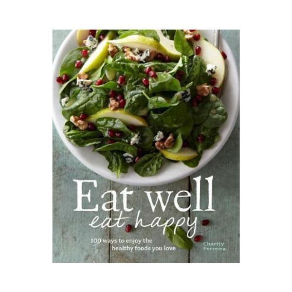Eat Well Eat Happy - Charity Ferreira