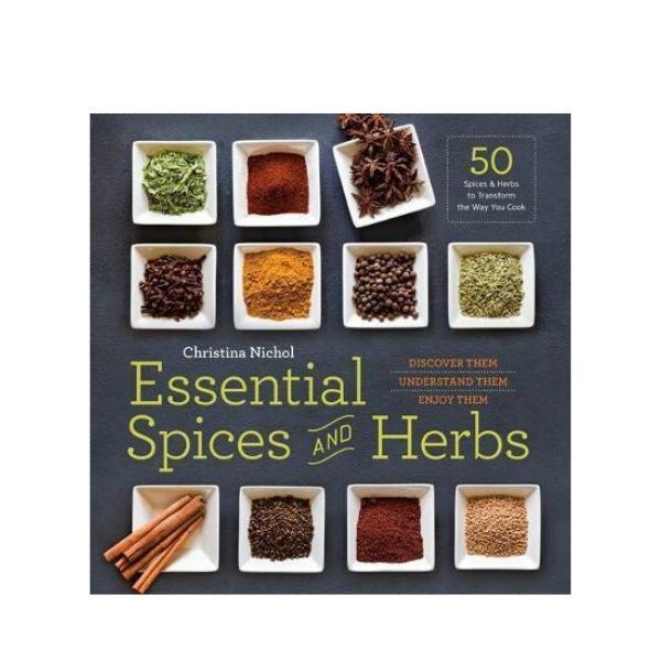 Essential Spices and Herbs - Christina Nichol