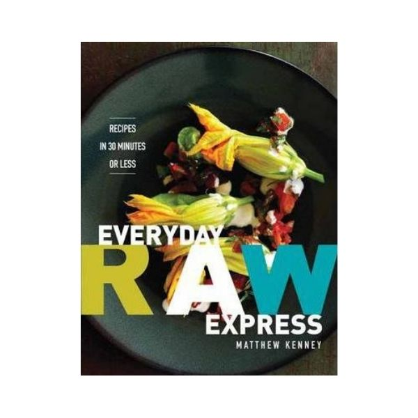 Everyday Raw Express - Matthew Kenney