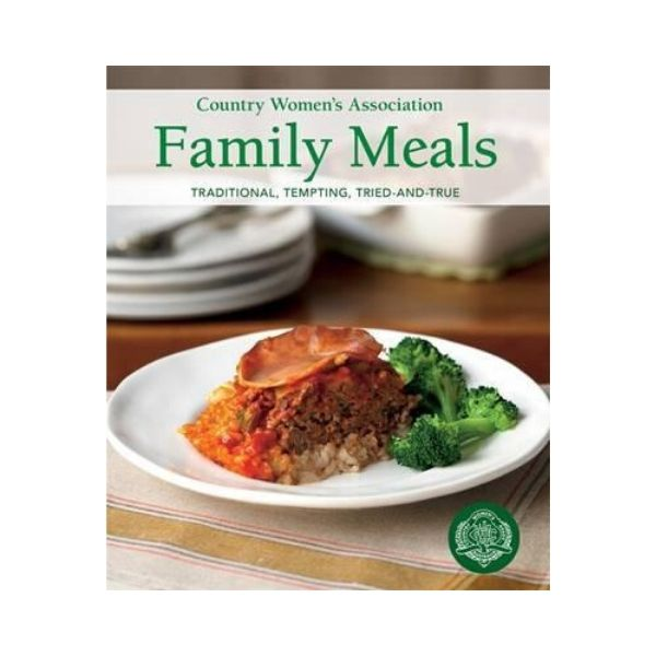 Country Women's Association Family Meals:  Traditional, Tempting, Tried-and-True