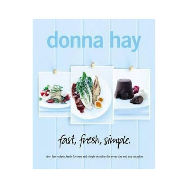 Fast, Fresh, Simple - Donna Hay