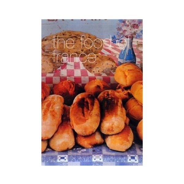 The Food of France: A Journey for Food Lovers - Murdoch books