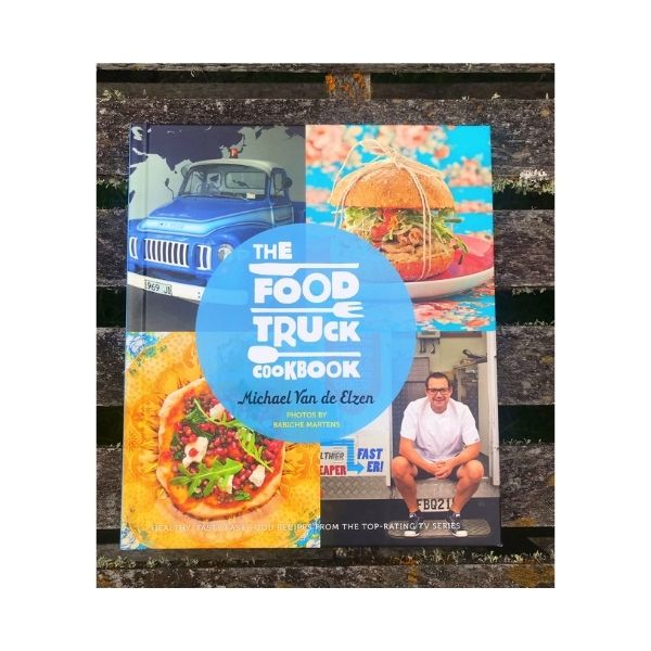 The Food Truck Cookbook (Hardback)  - Michael Van de Elzen