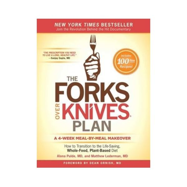 The Forks over Knives Plan - Alona Pulde, MD, and Matthew Lederman, MD
