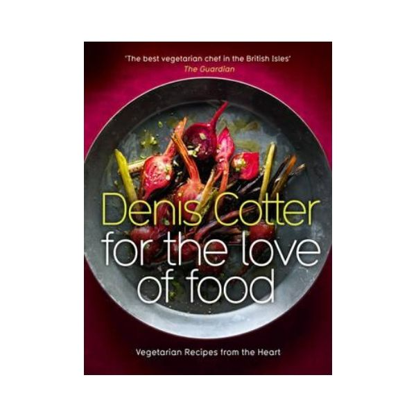 For The Love of Food - Denis Cotter