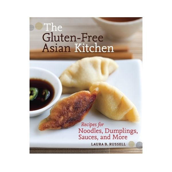 The Gluten-Free Asian Kitchen - Laura B. Russell