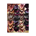 Good Life Great Food - Judy Phillips