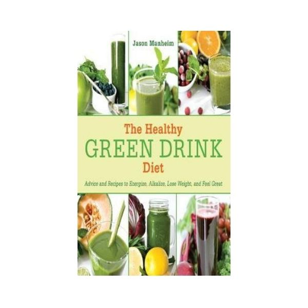 The Healthy Green Drink Diet - Jason Manheim