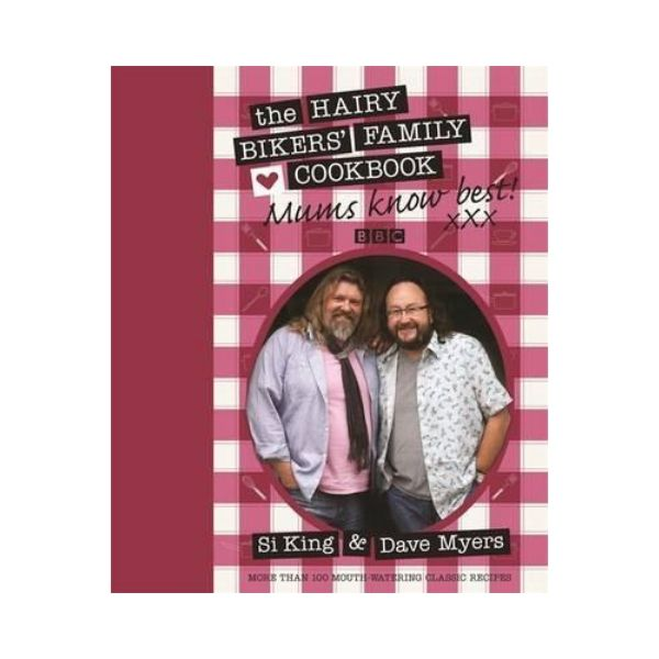 The Hairy Bikers' Family Cookbook  - Mum Knows Best!