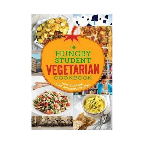 The Hungry Student Vegetarian Cookbook - The Hungry Cookbooks