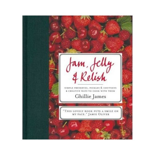 Jam, Jelly & Relish - Ghillie James