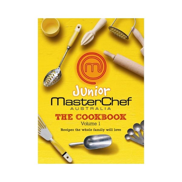 Junior Masterchef Australia:  The Cookbook Volume 1