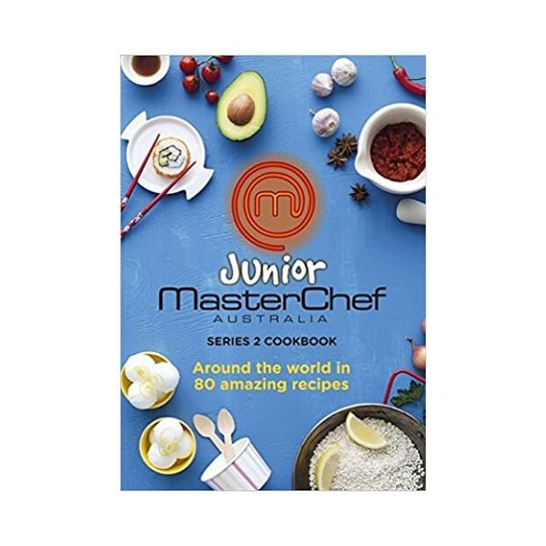 Junior Masterchef Australia:  Series 2 Cookbook