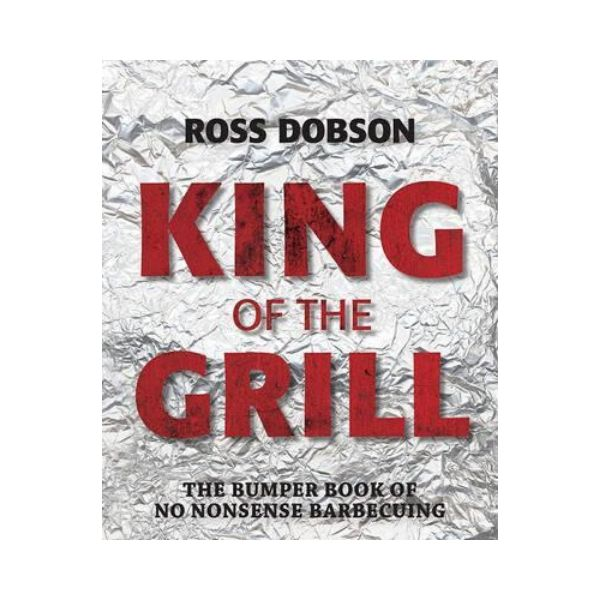 King of the Grill - Ross Dobson