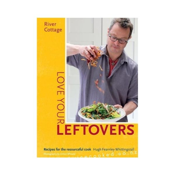 River Cottage: Love your Leftovers