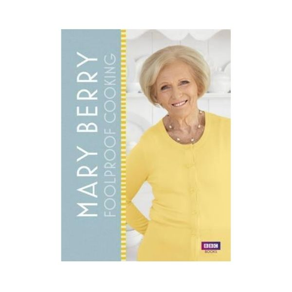 Foolproof Cooking - Mary Berry