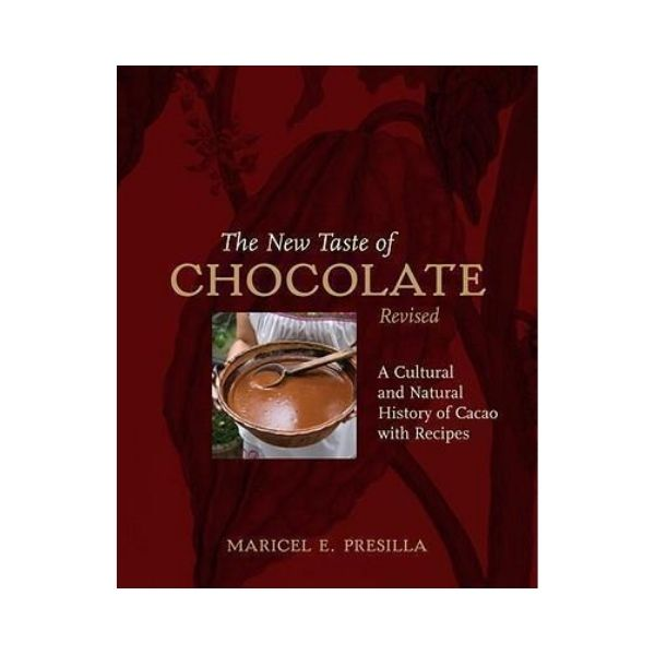 The New Taste of Chocolate (Revised) - Maricel E. Presilla