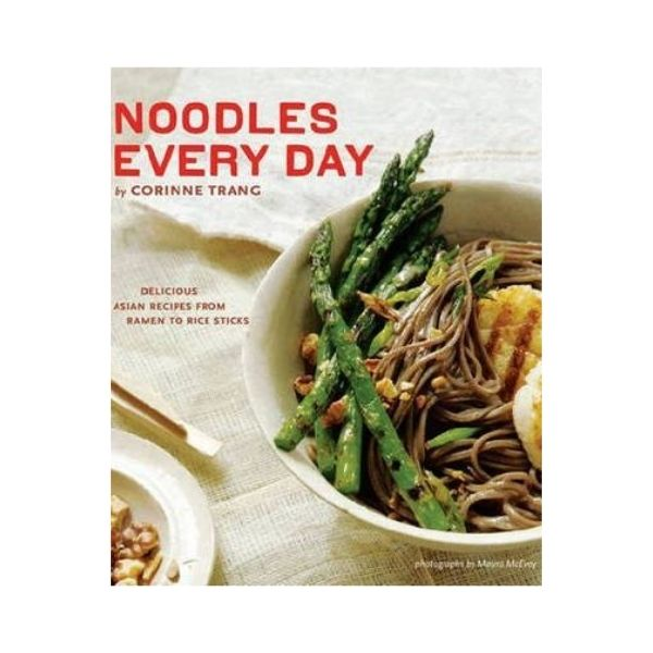 Noodles Everyday - Corinne Trang