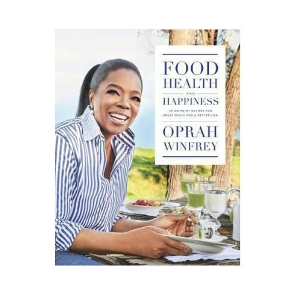 Food Health and Happiness - Oprah Winfrey