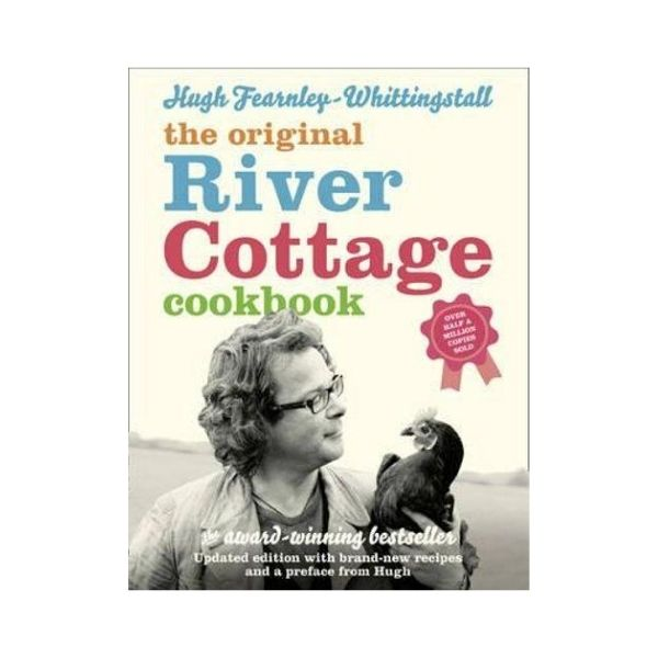 The Original River Cottage Cookbook - Hugh Fearnley-Whittingstall