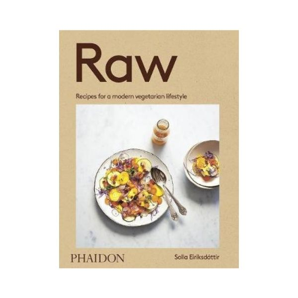 Raw: Recipes for a modern vegetarian lifestyle - Solla Eiriksdottir