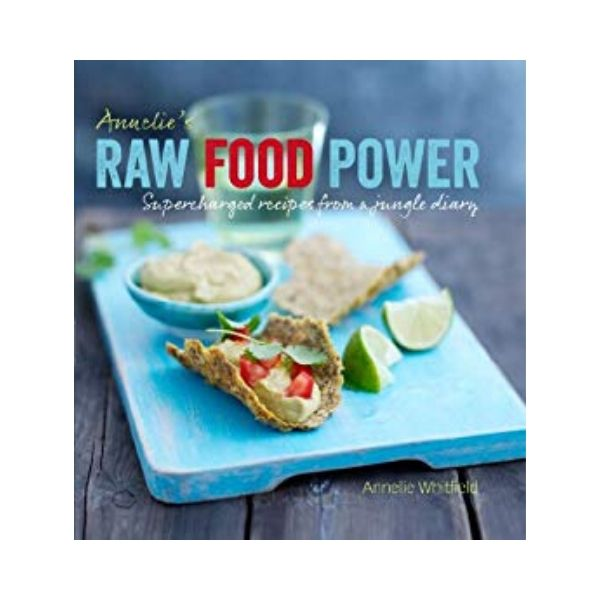Annelie's Raw Food Power - Annelie Whitfield
