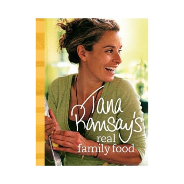 Real Family Food - Tana Ramsay