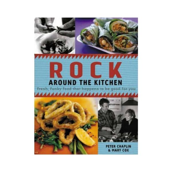 Rock around the Kitchen - Peter Chaplin & Mary Cox