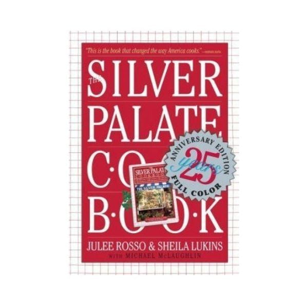 The Silver Palate Cookbook - Julee Rosso & Sheila Lukins