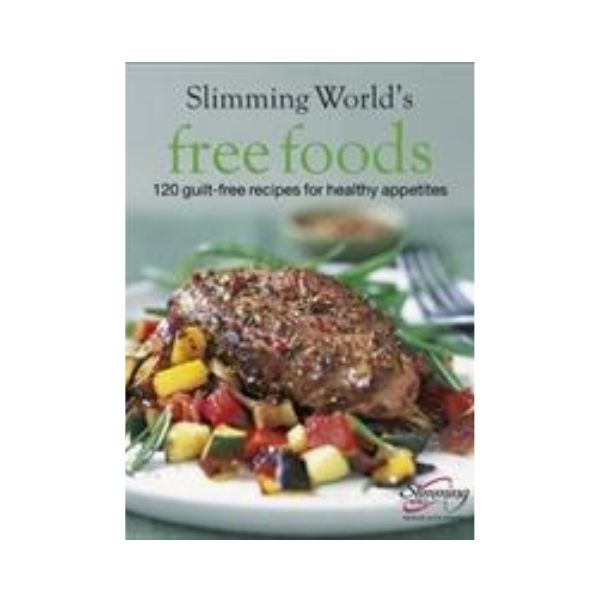 Slimming World's Free Foods: 120 guilt-free recipes for healthy appetites