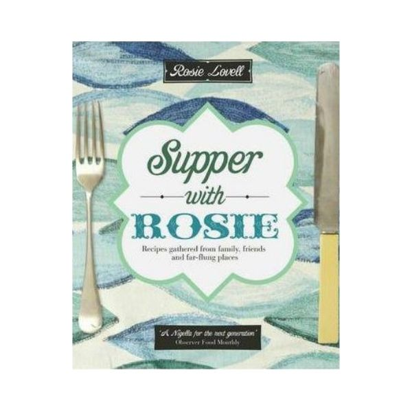 Supper with Rosie - Rosie Lovell