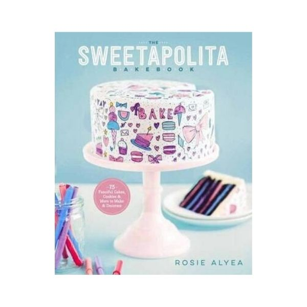 Sweetapolita Bakebook - Rose Alyea