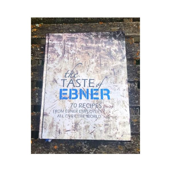 The Taste of Ebner: 70 recipes from Ember employees all over the World