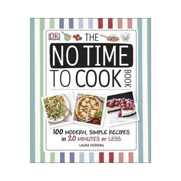 The No Time to Cook Book - Laura Herring