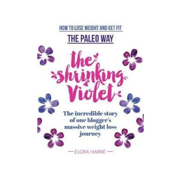 The Shrinking Violet:  How to lose Weight and get Fit the Paleo Way