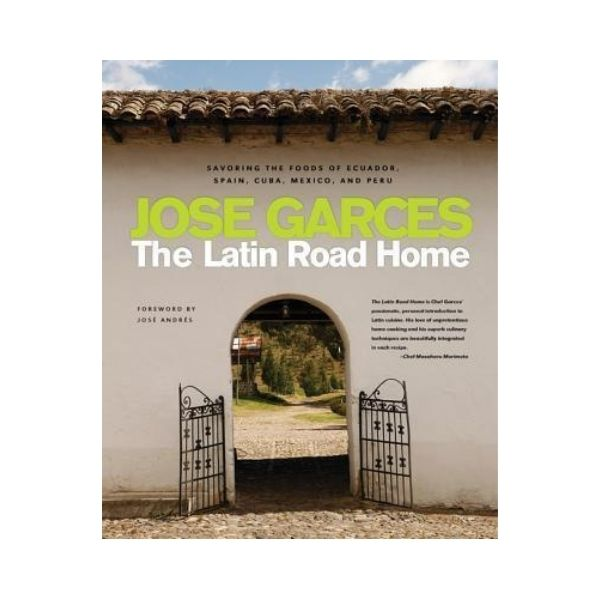 The Latin Road Home - Jose Garces