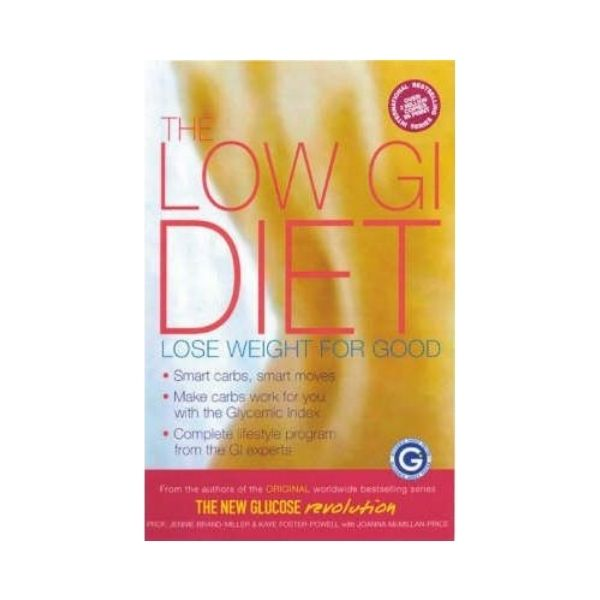 The Low GI Diet - Prof. Jennie Brand-Miller & Kaye Foster-Powell
