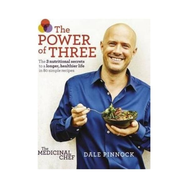 The Medicinal Chef: The Power of Three  - Dale Pinnock