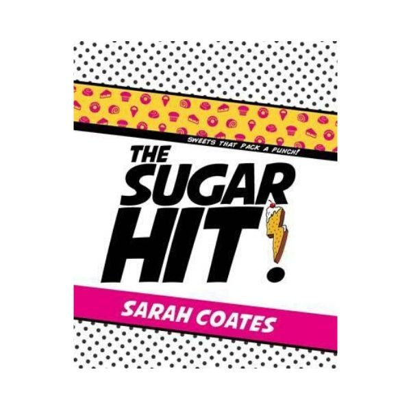 The Sugar Hit! - Sarah Coates